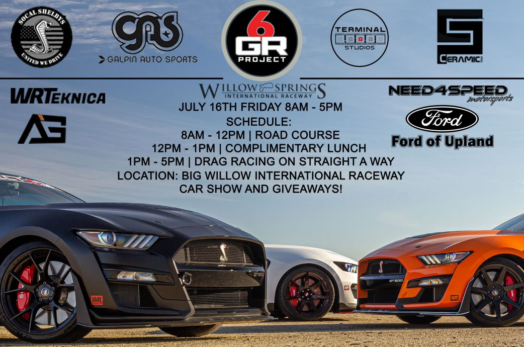 2021 Project 6GR Track Day Event July 16th at Willow Springs Raceway!